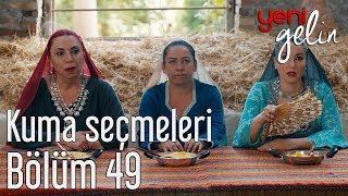 Download Yeni Gelin 49. Bölüm - Kuma Seçmeleri Video