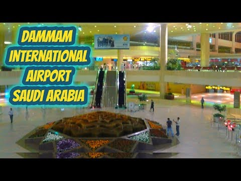 Dammam international airport Saudi Arabia 2018
