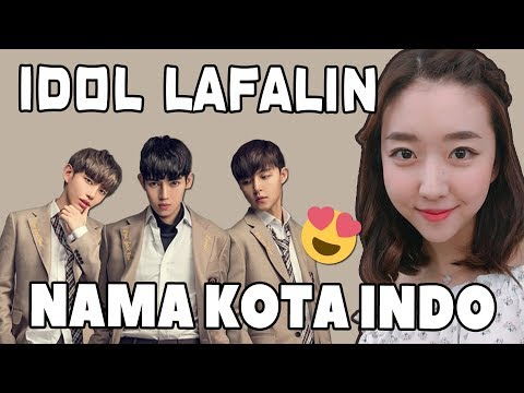 KPOP IDOL KOREA LAFALIN NAMA KOTA INDO!