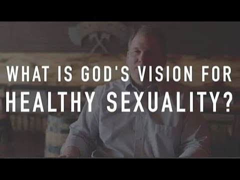 God's Vision For Sexuality - Episode 8
