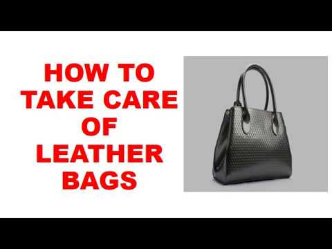 How To Take Care of / Clean leather bags