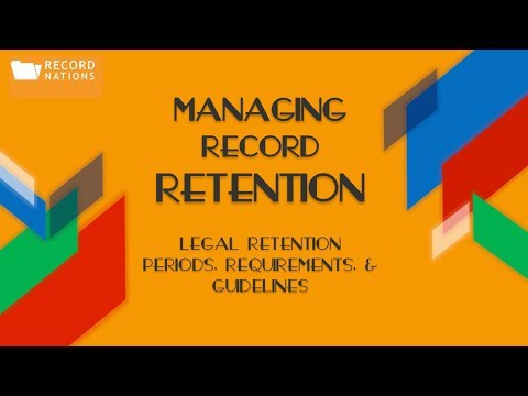 Managing Record Retention: Legal Retention Periods, Requirements, and Guidelines