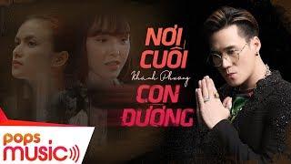 Nơi Cuối Con Đường | Khánh Phương | Official Music Video