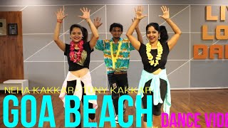 GOA BEACH SONG/ GOA WALE BEACH PE DANCE/ TONY KAKKAR/ NEHA KAKKAR/ RITU'S DANCE STUDIO