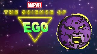 The Science of Ego, The Living Planet -- The Science of Marvel