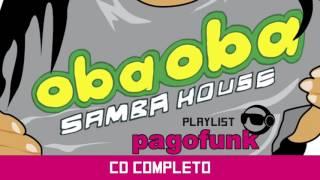 Oba Oba Samba House - Playlist Pagofunk do Oba Oba (CD Completo)