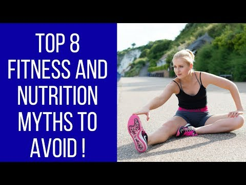 8 FITNESS & NUTRITION MYTHS TO AVOID