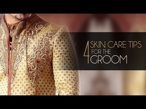 4 ESSENTIAL SKIN CARE TIPS FOR GROOMS