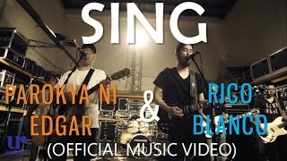 Parokya Ni Edgar & Rico Blanco - Sing - (Official Music Video)
