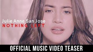 Julie Anne San Jose - Nothing Left (Official MV Teaser)