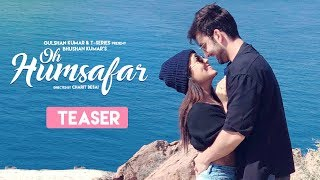 Song Teaser: Oh Humsafar | Neha Kakkar & Himansh Kohli |  Tony Kakkar | Full Song Releasing Tomorrow