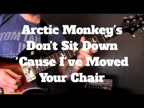 Arctic Monkey's Don't Sit Down 'Cause I Moved Your Chair Guitar Lesson