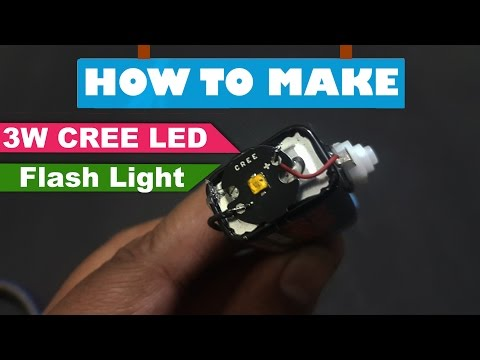 How To Make 3W Cree Led Flash Light touch at home