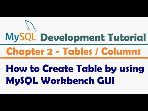 How to Create Table by using MySQL Workbench GUI    MySQL Development Tutorial