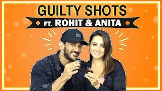 Guilty Shots Ft. Rohit Reddy And Anita Hassanandani Reddy   Spicy Secrets Out