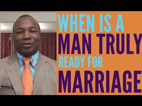 2016-10-24: WHEN IS A MAN TRULY READY FOR MARRIAGE