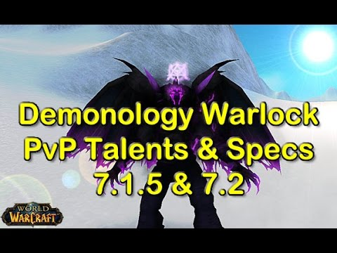 Demonology Warlock Spec and Talents for PvP in 7.1.5 & 7.2 | World of Warcraft (WoW)