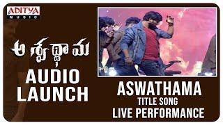Aswathama Title Song Live Performance @ Aswathama Audio Launch  Live