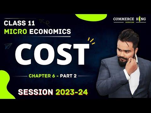 #24, Types of cost (Class 12 microeconomics)