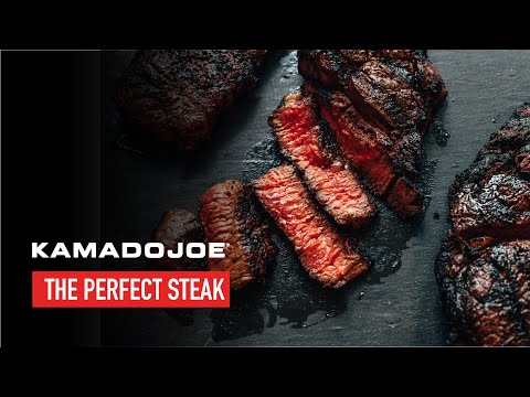 Kamado Joe - The Perfect Steak
