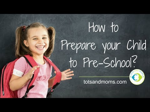 How to Prepare your Child for Pre School? First timer Tips
