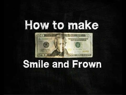 How to Make A Dollar Bill Smile and Frown