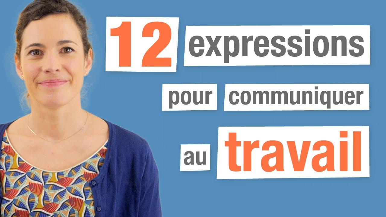 12 Expressions françaises pour communiquer au travail