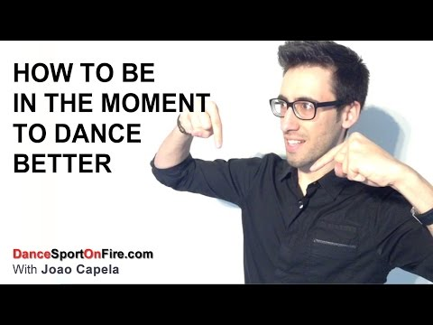 How To Be in The Moment And Dance Better - DanceSport & Ballroom Tips