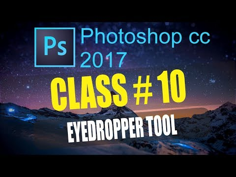 How to Use Eyedropper tool in Adobe Photoshop CC 2017 - Full Training Course Class # 10 Urdu  hindi