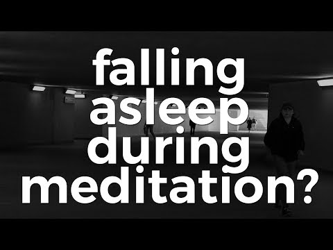 Why you keep falling asleep when you try to meditate