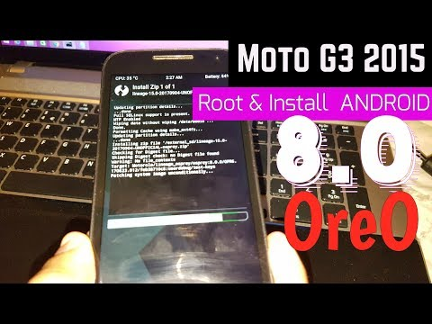 Root & Install Android 8.0 Oreo On Moto G3 2015
