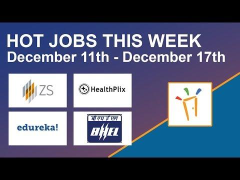 Freshersworld Hot Jobs Of The Week-(Dec 11th –Dec 17th) – BHEL, HealthPlix, Edureka, ZS Associates