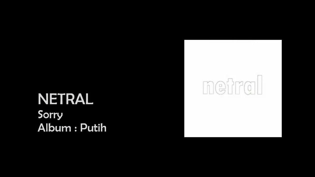 Download NETRAL - Sorry [LIRIK] MP3 Gratis