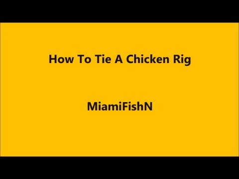 How to Tie A Chicken Rig