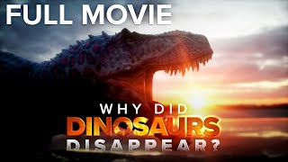 Why Did Dinosaurs Disappear?