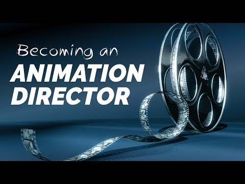 How to Become an Animation Director