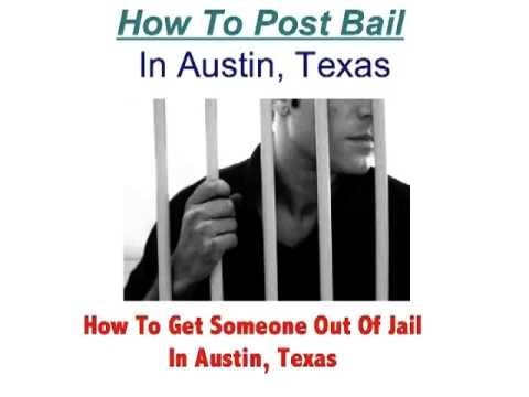 How To Post Bail In Austin, Texas - Get Someone Out Of Jail