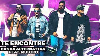 "Banda Alternativa (Feat. Musiko) ""Te Encontré"""