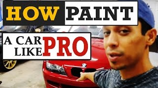 Paint Your Car! How To Paint Any Car Like a PRO, Even if You