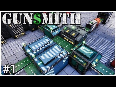 Gunsmith - #1 - Production Line Assembly - Let's Play / Gameplay / Construction