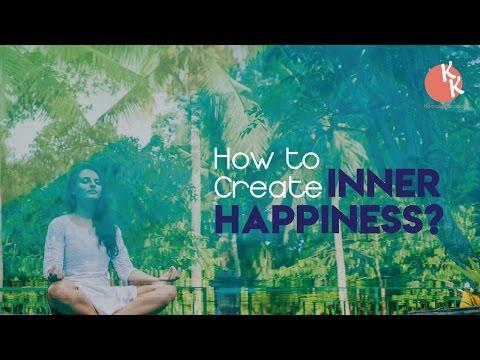 How To Create Inner Happiness || अन्दर की खुशी को कैसे जगाये || || Kamal Khurana | Must Watch