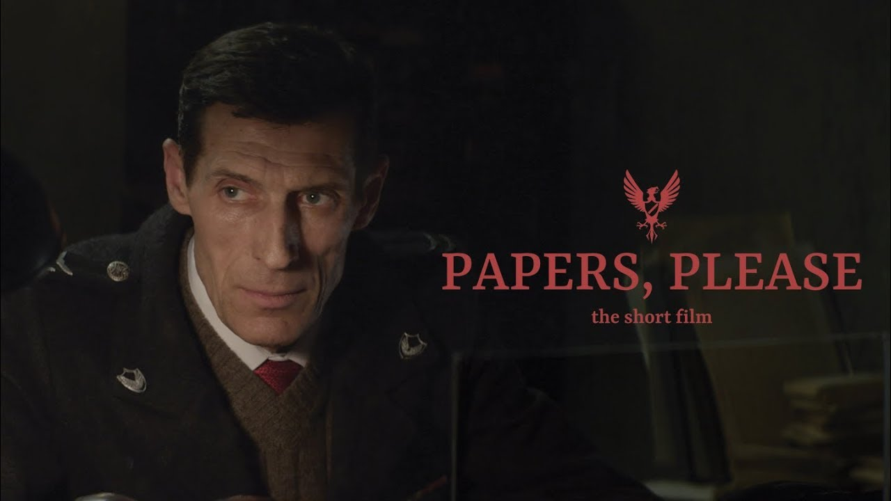PAPERS, PLEASE - The Short Film (2018) 4K SUBS
