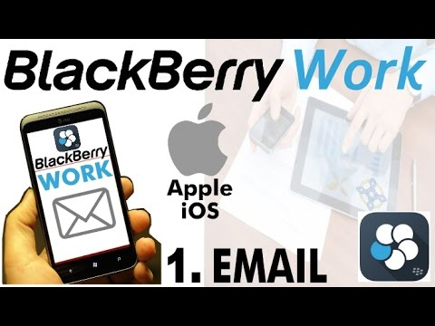 Blackberry Work Email App Guide for Apple IOS Devices