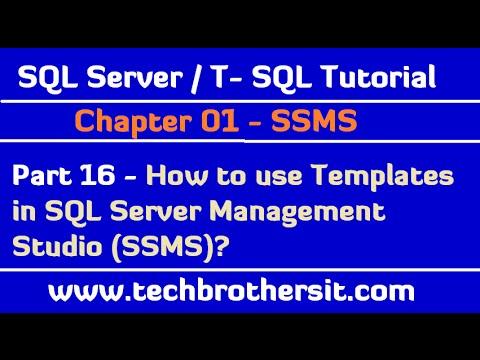 How to use Templates in SQL Server Management Studio (SSMS) - SQL Server / TSQL Tutorial Part 16