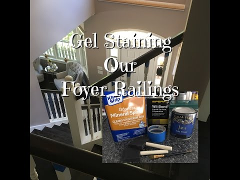 Gel Staining our Foyer Stairs Railing