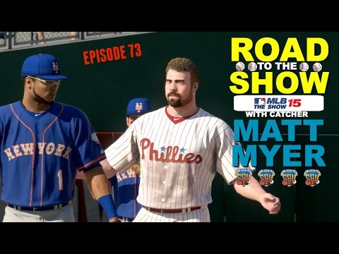 MLB 15 The Show (PS4): Matt Myer (Catcher) Road To The Show - EP73