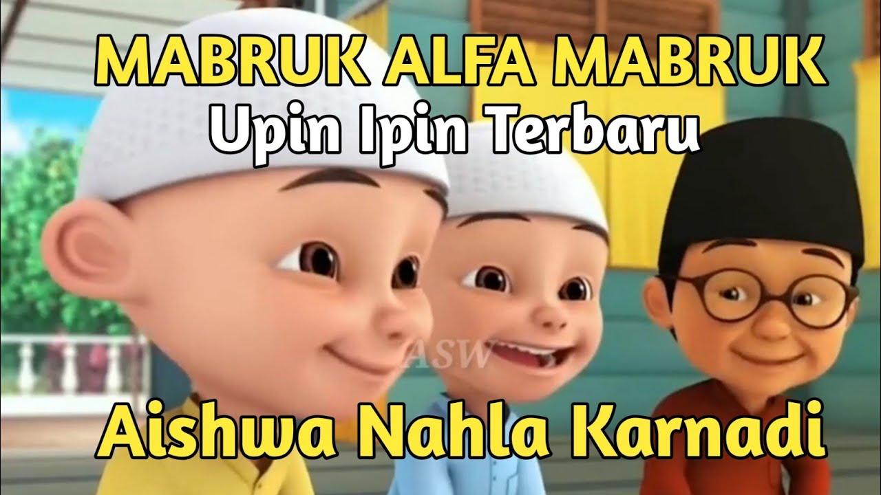 MABRUK ALFA MABRUK (MEDLEY) - COVER KELUARGA AISHWA NAHLA VERSI UPIN IPIN ~