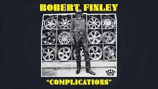 Robert Finley - Complications [Official Audio]