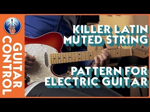 Killer Latin Muted String Pattern For Electric Guitar