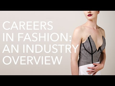 Careers in Fashion: An Industry Overview